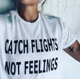 Catch Flights Not Feelings Letter Print T-shirts Women White Fashion Short Sleeve