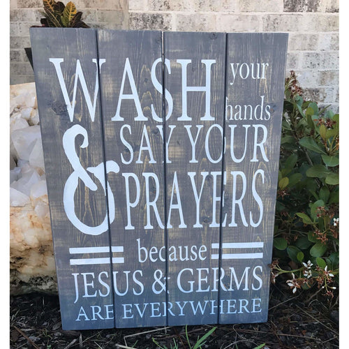 Wash your hands and prayers