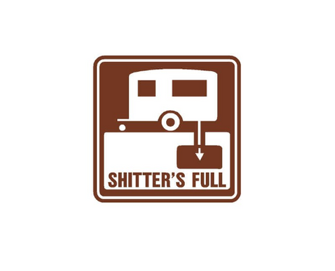 Funny RV Camper Camping Shitter's Full Vinyl Sticker Decal