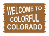 Welcome to Colorful Colorado Sign Vinyl Decal Sticker
