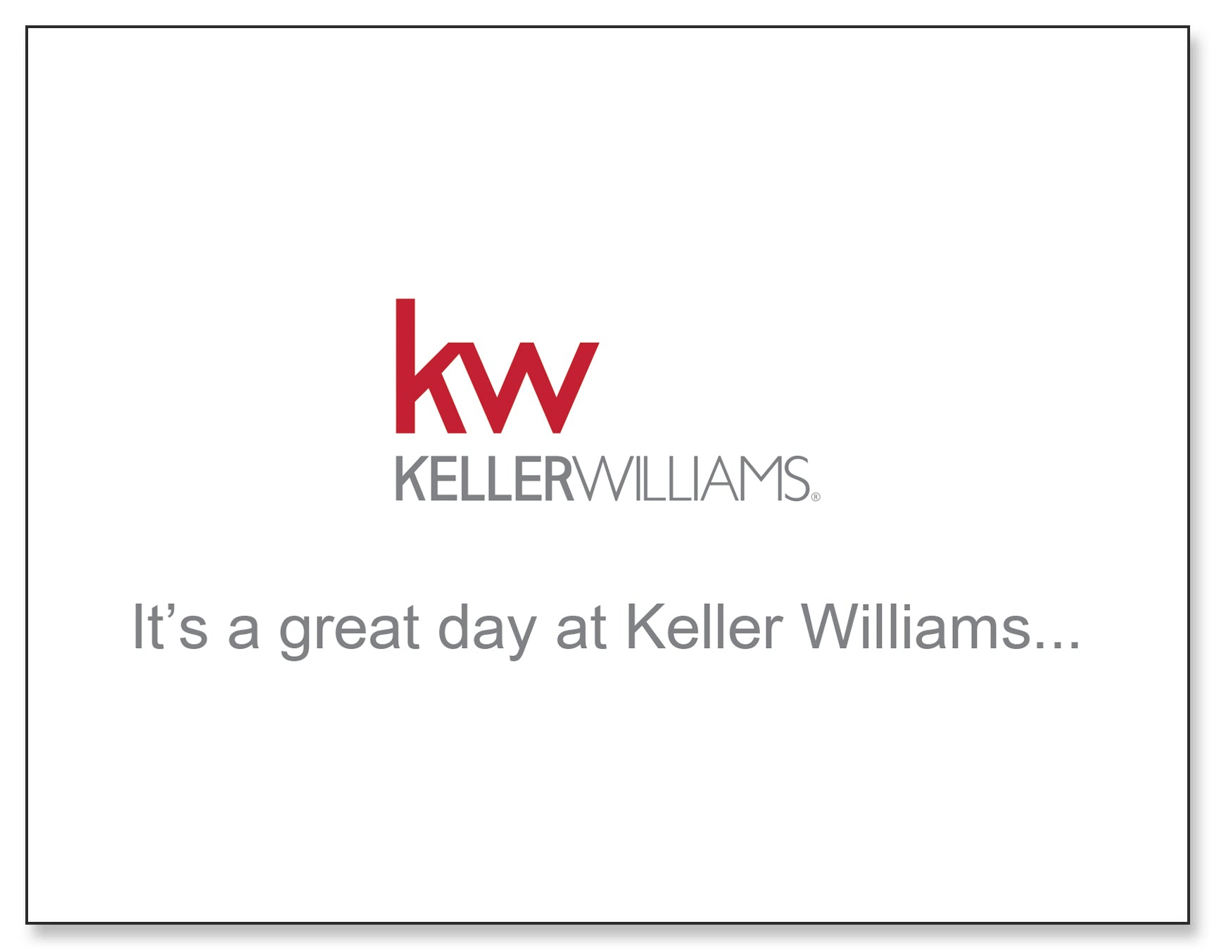 White greeting card with Keller Williams logo and great day message