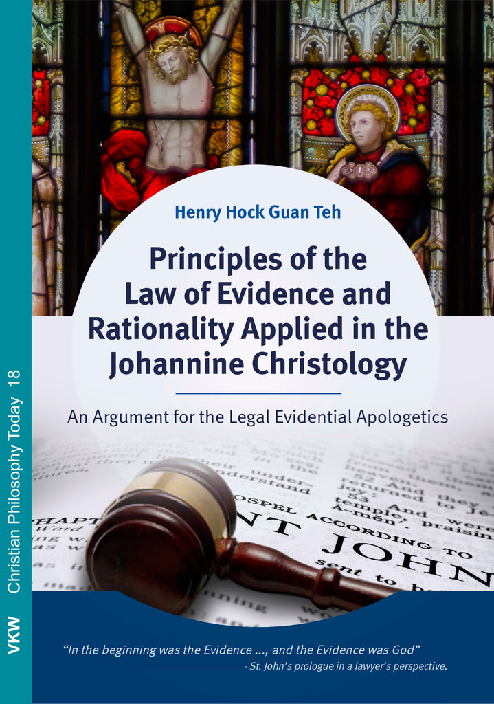 Principles of the Law of Evidence and Rationality Applied in the Johannine Christology
