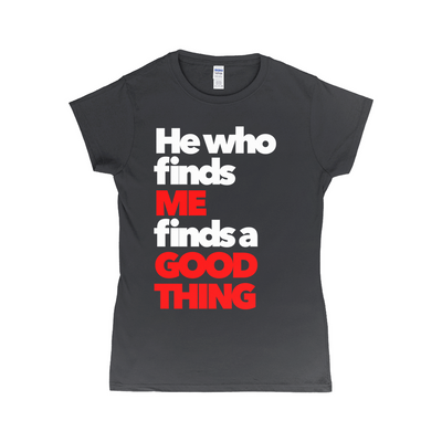 He Who Finds T-Shirt