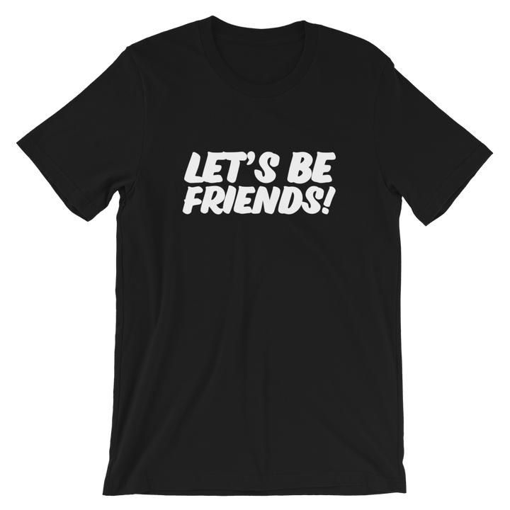 LET'S BE FRIENDS TEE - The YEGERS