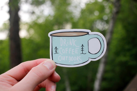 Drink Coffee Outdoors Sticker-Vinyl Sticker-Roam Wild Designs