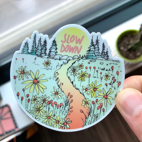 Slow Down Vinyl Sticker-Vinyl Sticker-Roam Wild Designs