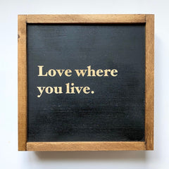 Love Where You Live Sign