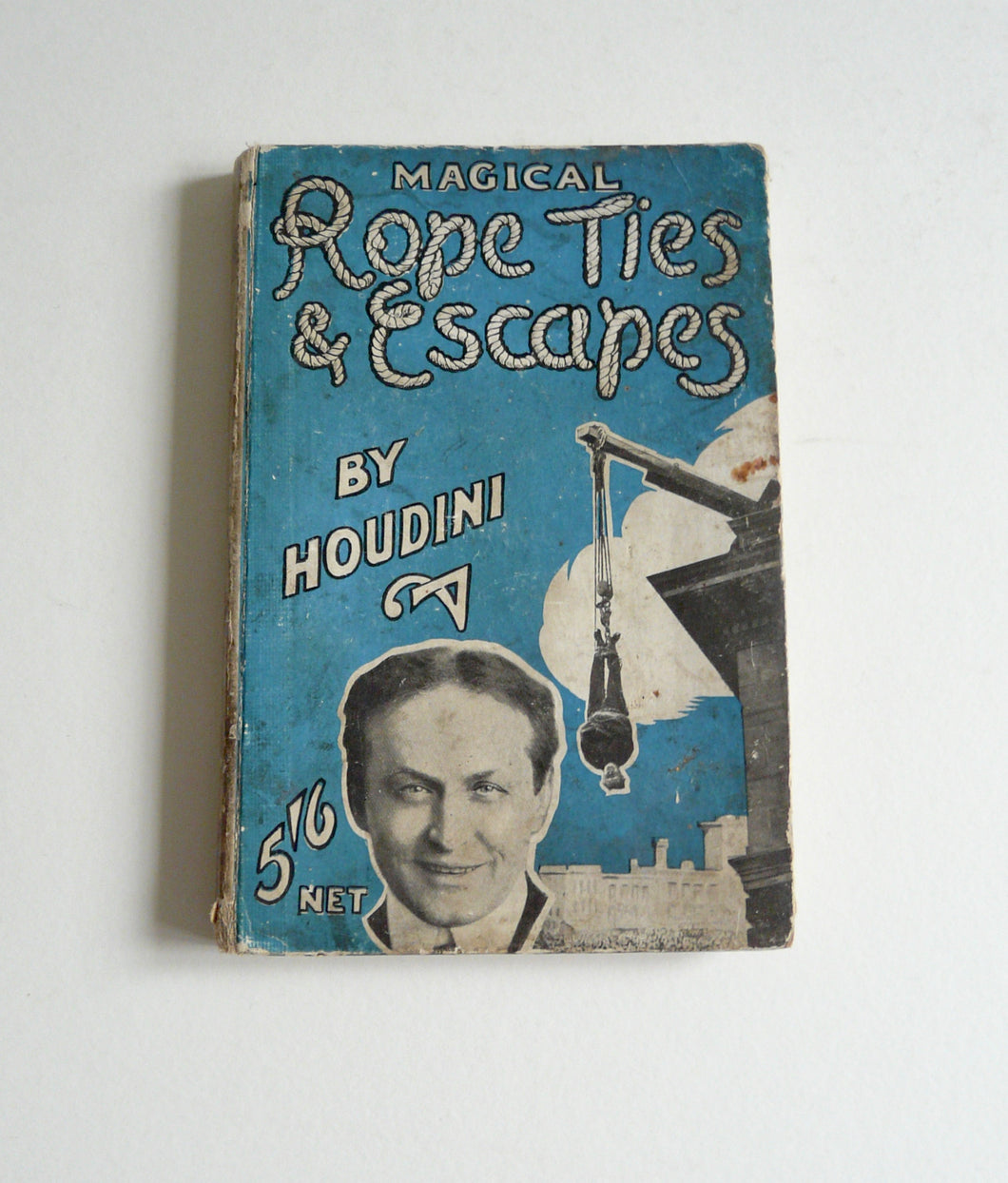 Magical Rope Ties and Escapes by Houdini - Everlasting Editions