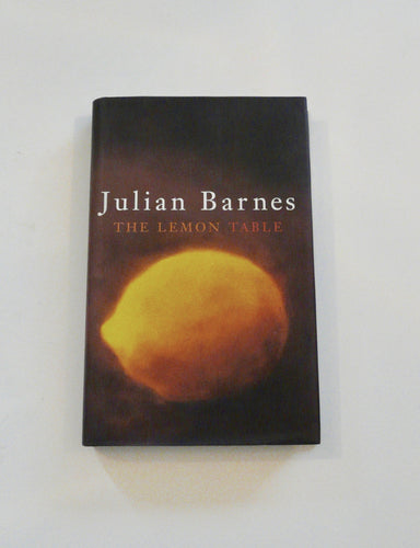 The Lemon Table by Julian Barnes - Everlasting Editions