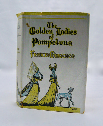 The Golden Ladies of Pamplona by Francis Cabochon *Presentation copy*