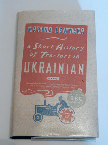 A Short History of Tractors in Ukranian by Marina Lewycka - Everlasting Editions