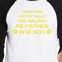 Together We Can Rule The Galaxy As Father And Son Dad and Baby Matching Black And White Baseball Shirts