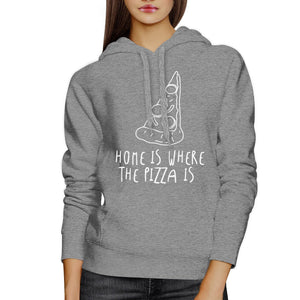 Home Where Pizza Unisex Gray Hoodie Cute Graphic For Pizza Lovers
