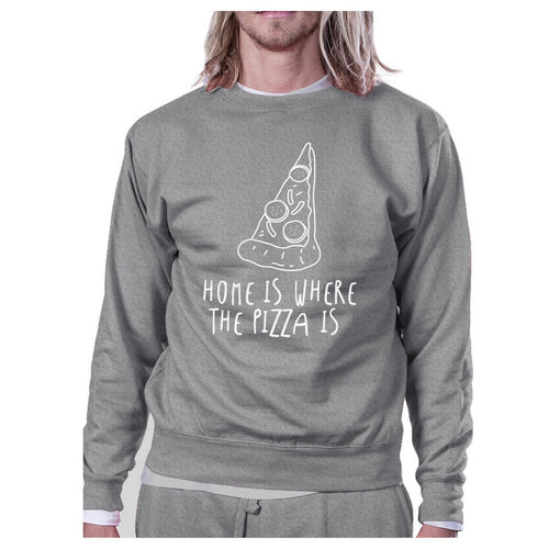 Home Where Pizza Unisex Gray Sweatshirt For Pizza Lovers Gift Ideas