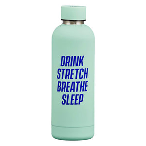 Drink Stretch Breath Sleep Double Walled Water Bottle