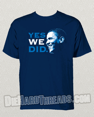 """Yes We Did"" Obama T-Shirt"