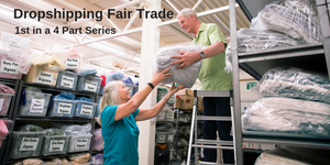 Dropshipping Fair Trade:  Benefits to the Dropshipper