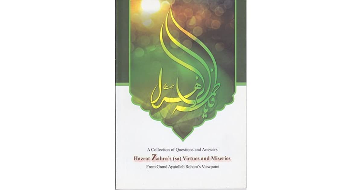 A Collection of Questions and Answers Hazrat Zahra's (sa) Virtues and Miseries