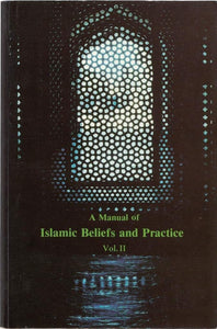A Manual of Islamic Beliefs and Practice 2