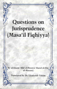 Questions On Jurisprudence (Masa'il Fiqhiyya)