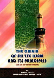 The Origin Of Shi'ite Islam And It's Principles