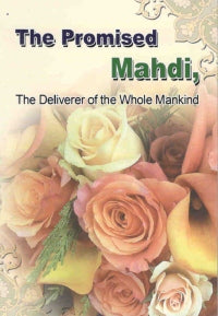The Promised Mahdi, The Deliverer of the Whole Mankind