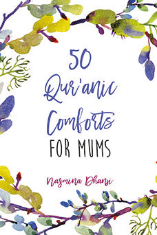 50 Quranic Comforts for Mums