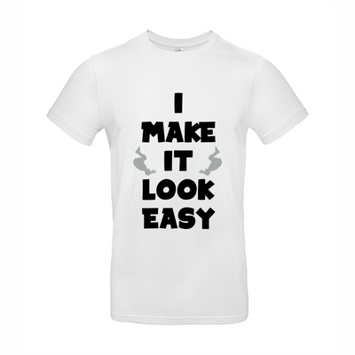 I make it look easy t-shirt