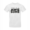 Time to be Awesome t-shirt