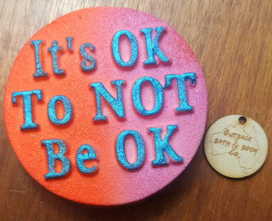 It's ok to not be ok Bath Bomb