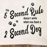 5 Second Rule with a 2 Second Dog Tea Towel / Dog Themed Flour Sack Cotton Towel