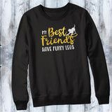 My Best Friends have Furry Legs Shirt