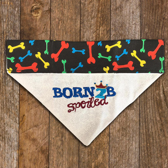 Born 2B Spoiled / Over the Collar Dog Bandana