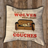 "Pillow - We Used to be Wolves - 16"" x 16"""