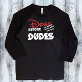 Dogs Before Dudes Shirt - Mydeye