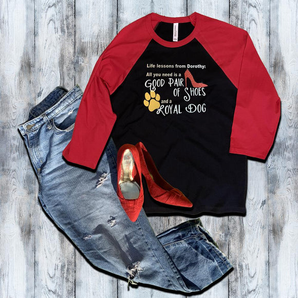 All you need is a Good Pair of Shoes & a Loyal Dog Shirt