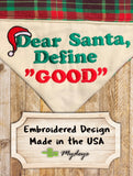 Dear Santa Define Good / Christmas Bandana