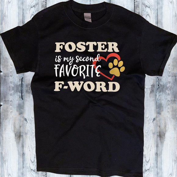 Foster is My Second Favorite F-Word Shirt - Mydeye