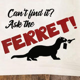 Ask the Ferret / Ferret Tea Towel / Ferret Themed Flour Sack Cotton Kitchen Towel - Mydeye