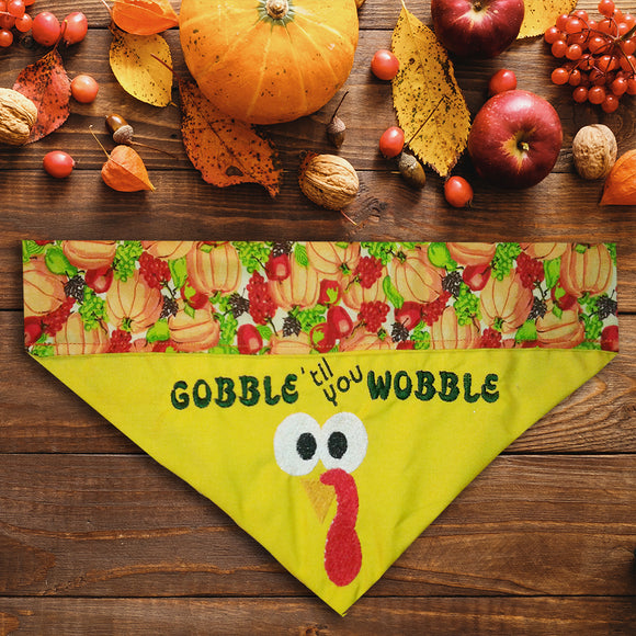 Gobble til you Wobble / Thanksgiving Dog Bandana