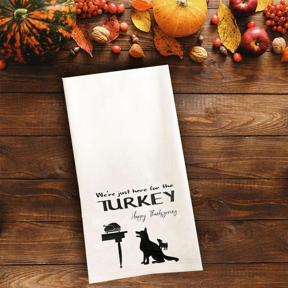 Here for the Turkey Tea Towel / Dog Themed Flour Sack Cotton Towel