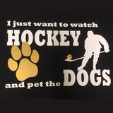 Watch Hockey & Pet the Dog/Cat Shirt