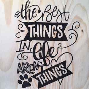 Wood Sign - The Best Things in Life Aren't Things