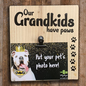 Wood Sign - Grandkids have Paws - Mydeye