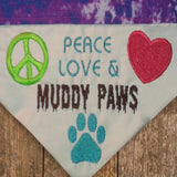 Peace Love and Muddy Paws / Over the Collar Dog Bandana