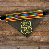 Home is Wherever DAD is / Over the Collar Bandana