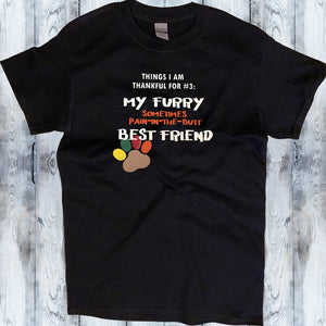Shirt - Thankful for Furry Pain in the Butt Best Friend