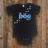 The Dog Did It - Baby Onsie