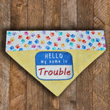 Hello My Name is Trouble / Over the Collar Dog Bandana