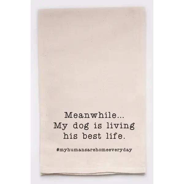 Dog's Best Life Tea Towel - PORCH